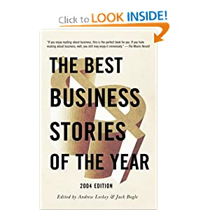 The Best Business Stories of the Year: 2004 Edition Andrew Leckey