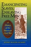 Emancipating Slaves, Enslaving Free Men: A History of the American Civil War (0812693116) by Jeffrey Rogers Hummel
