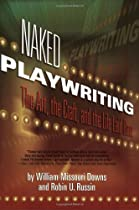 Free Naked Playwriting: The Art, the Craft, and the Life Laid Bare Ebook & PDF Download