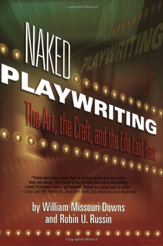 Naked Playwriting: The Art, The Craft, And The Life Laid...