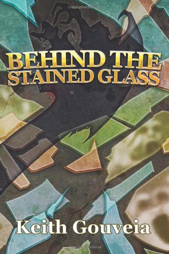 Behind The Stained Glass: Volume 1