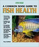 img - for A Commonsense Guide to Fish Health (Barron's) book / textbook / text book