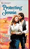 Protecting Jennie (Harlequin Historical) (0373291426) by Ann Collins