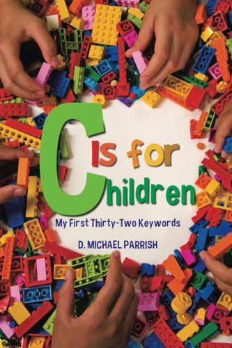 C Is For Children: My First Thirty-Two Keywords