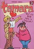 """Afficher """"Tamara n° 3<br /> Tout est bon dans le garçon !"""""""