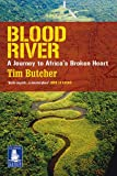 Tim Butcher Blood River: A Journey to Africa's Broken Heart (Large Print Edition)
