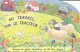 echange, troc Kate Davies - Au travail, Tom le tracteur !