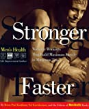 img - for Stronger Faster: Workday Workouts That Build Maximum Muscle in Minimum Time (Men's Health Life Improvement Guides) book / textbook / text book
