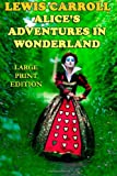 Lewis Carroll Alice's Adventures in Wonderland - Large Print Edition