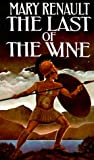 The Last of the Wine (0394716531) by Mary Renault