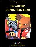 """Afficher """"La voiture de pompiers bleue"""""""