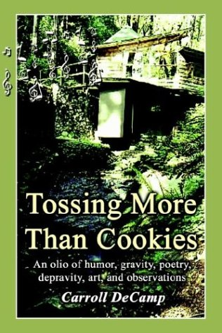 Tossing More than Cookies: An olio of humor, gravity, poetry, depravity, art, and observations