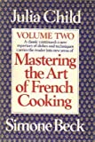 Simone Beck Mastering the Art of French Cooking: Volume 2