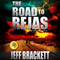 The Road to Rejas Audiobook by Jeff Brackett Narrated by Corey M. Snow