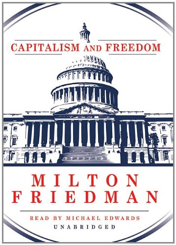 an analysis of themes in capitalism and freedom by milton friedman The contributions of friedman as an economist are often overlooked by non-economists here are three that will help you understand a bit better his work.