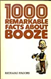 1,000 Remarkable Facts About Booze (0831709588) by Erdoes, Richard