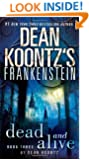 Dead and Alive: A Novel (Dean Koontz's Frankenstein, Book 3)