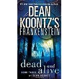 Frankenstein: Dead and Alive: A Novelby Dean Koontz