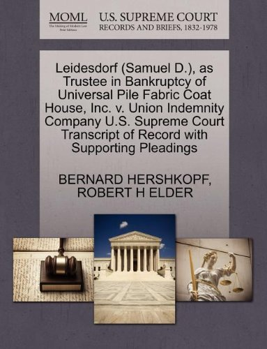 Leidesdorf (Samuel D.), as Trustee in Bankruptcy of Universal Pile Fabric Coat House, Inc. v. Union Indemnity Company U.S. Supreme Court Transcript of Record with Supporting Pleadings