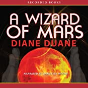 A Wizard of Mars: The Ninth Book in the Young Wizards Series | [Diane Duane]