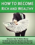 How To Become Rich And Wealthy: Disco...