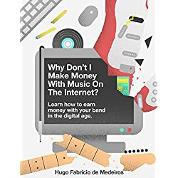 Make money with music online. Why don't I make money with music on the internet?: Learn how to earn money with your band in the digital age. (How to make ... on the internet. Book 1) (English Edition)