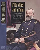 Fifty Miles and a Fight: Major Samuel Peter Heintzelman's Journal of Texas and the Cortina War - Hardcover