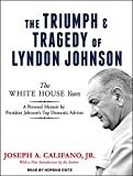 img - for The Triumph and Tragedy of Lyndon Johnson: The White House Years book / textbook / text book