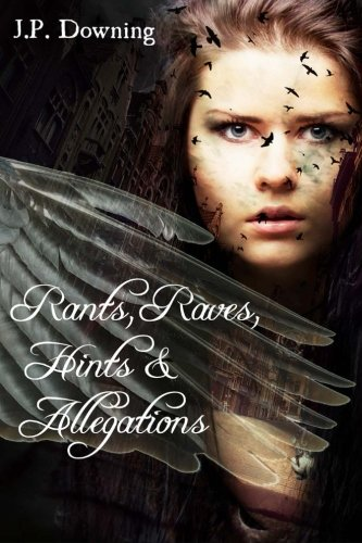 Rants, Raves, Hints & Allegations PDF
