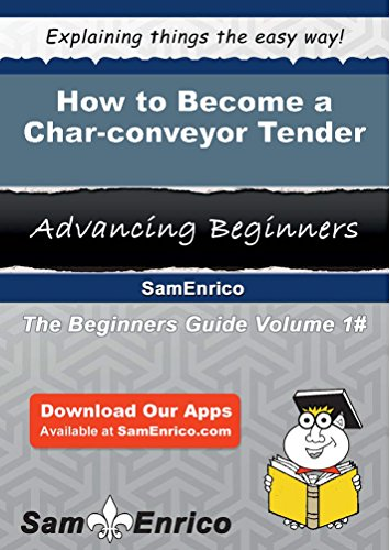 How to Become a Char-conveyor Tender PDF