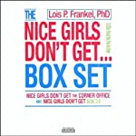 Nice Girls Don't Get the Corner Office & Nice Girls Don't Get Rich | Lois P. Frankel