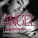 Angel: Maximum Ride, Book 7 (       UNABRIDGED) by James Patterson Narrated by Rebecca Soler