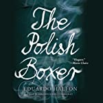 The Polish Boxer | Eduardo Halfon