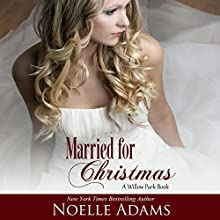 Married for Christmas: Willow Park, Book 1 (       UNABRIDGED) by Noelle Adams Narrated by Jane Cramer