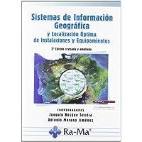 Sistemas de Información Geográfica y localización óptima de instalaciones y equipamientos. 2ª Edición