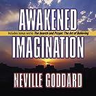 Awakened Imagination: Includes The Search and Prayer Hörbuch von Neville Goddard Gesprochen von: Mitch Horowitz