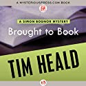 Brought to Book Audiobook by Tim Heald Narrated by John Lee