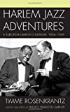 img - for Harlem Jazz Adventures: A European Baron's Memoir, 1934-1969 (Studies in Jazz) book / textbook / text book