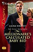 Millionaire's Calculated Baby Bid (Silhouette Desire)