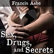 Sex, Drugs, and Secrets | [Francis Ashe]