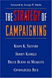 img - for The Strategy of Campaigning: Lessons from Ronald Reagan and Boris Yeltsin y 1st printing edition by Skinner, Kiron, Bueno de Mesquita, Bruce, Kudelia, Serhiy, R (2007) Hardcover book / textbook / text book
