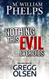 NOTHING THIS EVIL EVER DIES (English Edition)