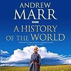 A History of the World Hörbuch von Andrew Marr Gesprochen von: Andrew Marr, David Timson