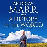 A History of the World (       ungekürzt) von Andrew Marr Gesprochen von: Andrew Marr, David Timson