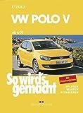 Rüdiger Etzold So wird's gemacht. VW Polo ab 6/09: 60-105 PS und Diesel 75-105 PS