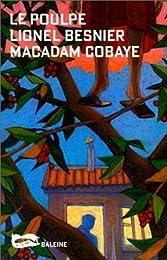 Macadam cobaye