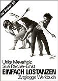 Einfach lostanzen - Inkl - Begleit-CD: Zytglogge Werkbuch - Ulrike Meyerholz, Susi Reichle-Ernst