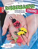 Book - Rubberbands! Charms: Freche Figuren aus verr�ckten Gummis