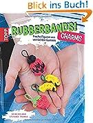 Rubberbands! Charms: Freche Figuren aus verr�ckten Gummis