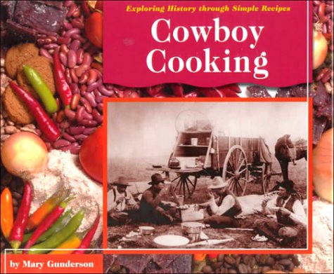 Cowboy Cooking (Exploring History Through Simple Recipes)